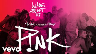 P!nk   What About Us (Tiësto's AFTR:HRS Remix) (Audio)
