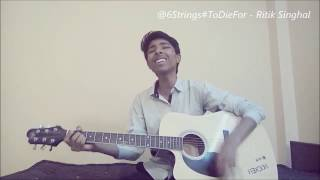 LOVE STORY  HARMAN GILL  GUITAR COVER  6StringsToDieFor  Ritik Singhal