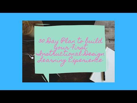How to Build an Instructional Design Learning Experience 30 Day ...