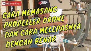 CARA MEMASANG PROPELLER DRONE DAN CARA MELEPASNYA DENGAN BENAR | DJI PHANTOM 3 STANDAR