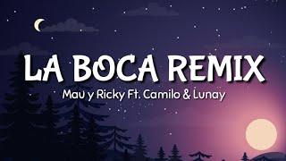 Mau Y Ricky, Camilo, Lunay   La Boca  Remix (LETRA)