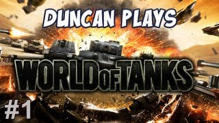 Duncan Plays - World of Tanks - Part 1