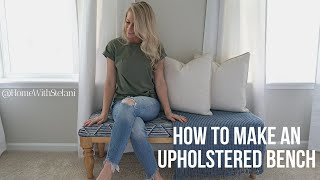 How To Make An Upholstered Bench | HomeWithStefani