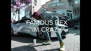 Famous Dex ' Im Crazy ' ( @BillionaireVisions )