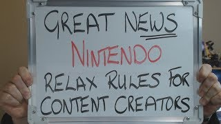 GREAT NEWS: NINTENDO Relax Rules for CONTENT CREATORS !!