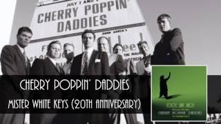 Cherry Poppin' Daddies - Mister White Keys [Audio Only]