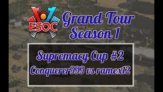 [AoE3] ESOC Grand Tour S1 // Sup Cup #2 − RO16: Conquerer999 Vs Ramex12