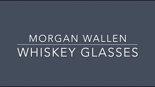 Gambar cover Morgan Wallen - Whiskey Glasses (Lyrics)