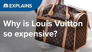 Why Is Louis Vuitton So Expensive? | CNBC Explains