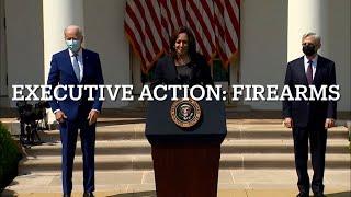 BIDEN'S EXECUTIVE ACTIONS ON FIREARMS