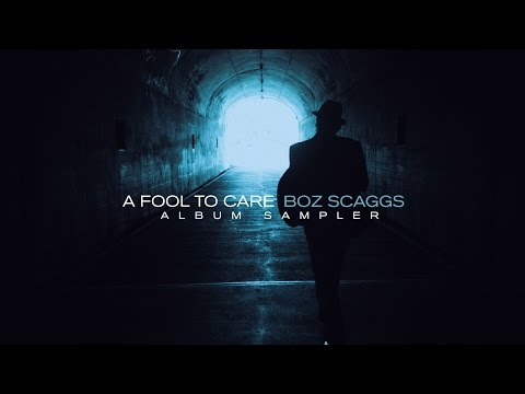 Boz Scaggs - A Fool To Care (Full Album Sampler) online metal music video by BOZ SCAGGS