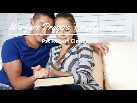 SPIRITUAL WARFARE PRAYERS FOR MARRIAGES - Robert Clancy