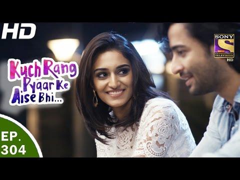 Kuch Rang Pyar Ke Aise Bhi - कुछ रंग प्यार के ऐसे भी - Ep 304 - 28th Apr, 2017