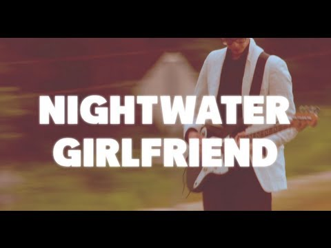 "Someone Still Loves You Boris Yeltsin - ""Nightwater Girlfriend"""