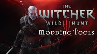 WITCHER 3 - MODDING TOOLS