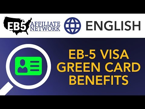 EB-5 Visa Green Card Benefits