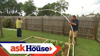 How To Build A High Tunnel Greenhouse | Ask This Old House