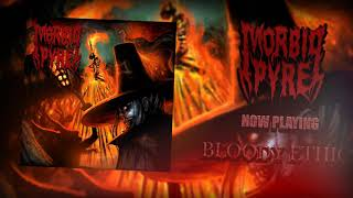 Video Morbid Pyre - Bloody Ethics (Official Audio)