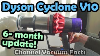 Dyson Cyclone V10 Review — 6-Month Update (Short)