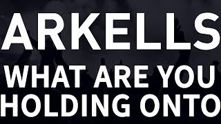 Arkells - What Are You Holding Onto [HQ]