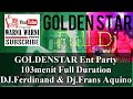 GOLDENSTAR Ent Party 103menit Full Duration DJFerdinand DjFrans Aquino