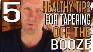 5 Healthy Tips For Tapering Off Alcohol