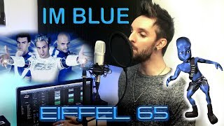 Eiffel 65   I'm Blue (Da Ba Dee) Cover
