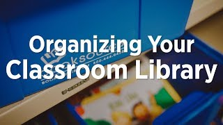Organizing Your Classroom Library