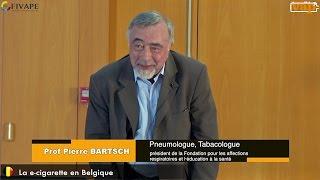 Prof Pierre Bartsch : Le point sur la vape Belge