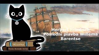 Herbert Friedrich - Poslední plavba Willema Barentse (Dobrodružný) (Mluvené slovo CZ)