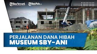 Perjalanan Dana Hibah Museum SBY ANI yang Kini Ditarik Pemerintah Provinsi Jawa Timur