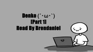 Denko (´・ω・`) [Part 1]