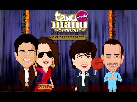 Tanu Weds Manu Returns   Exclusive Caricature Teaser   Kangana Ranaut, R. Madhavan