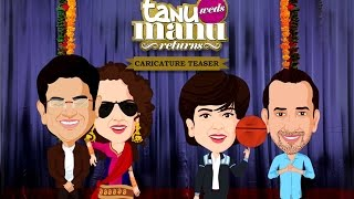 Tanu Weds Manu Returns - Exclusive Caricature Teaser