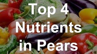 Top 4 Nutrients in Pears - Health Benefits of Pears