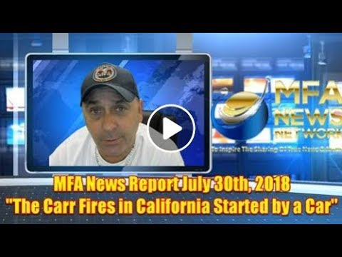 MFA News Report The Carr Fires In California Started By A Car
