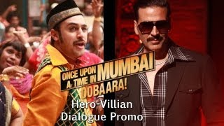 Villian - Hero - Dialogue Promo - Once Upon Ay Time In Mumbai Dobaara