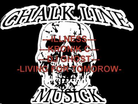 """LIVING FOR TOMOROW"" ILLNESS, KRONIK C, DJ GHOST"