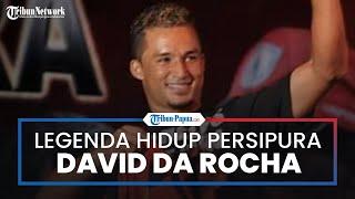 Mengenal Legenda Hidup Persipura Jayapura, David da Rocha yang Berasal dari Brasil