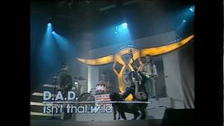 D.A.D - Isn't that wild - DR Under Uret 1987