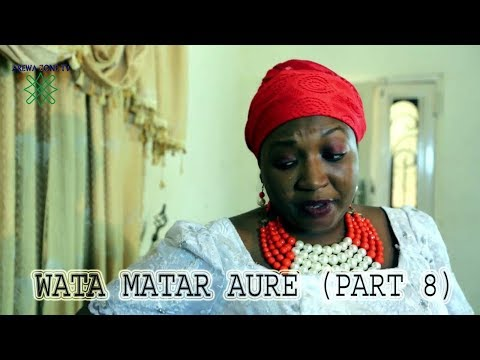 WATA MATAR AURE [ Episode 8 ] Latest Hausa Movie 2019