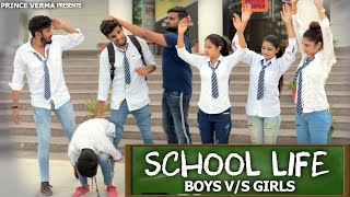 SCHOOL LIFE    BOYS VS GIRLS   Prince Verma