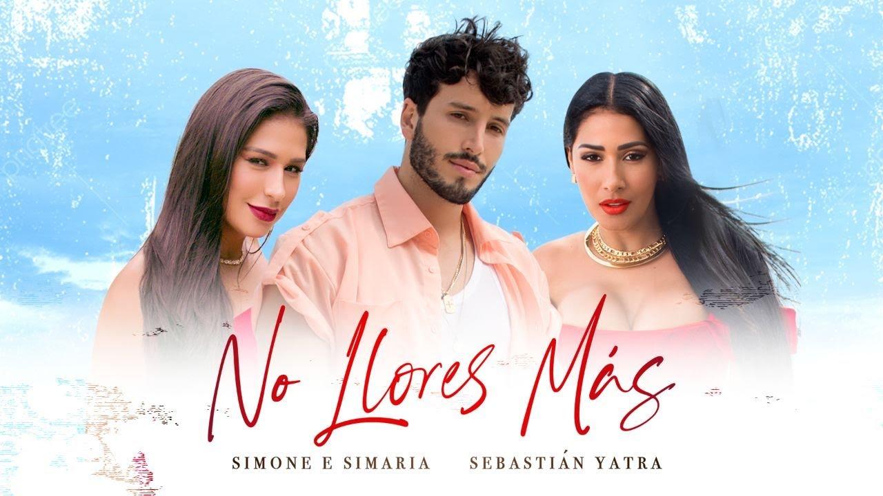 Simone & Simaria, Sebastián Yatra - No Llores Más