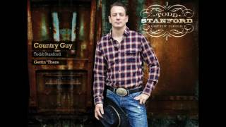 Todd Stanford - Country Guy