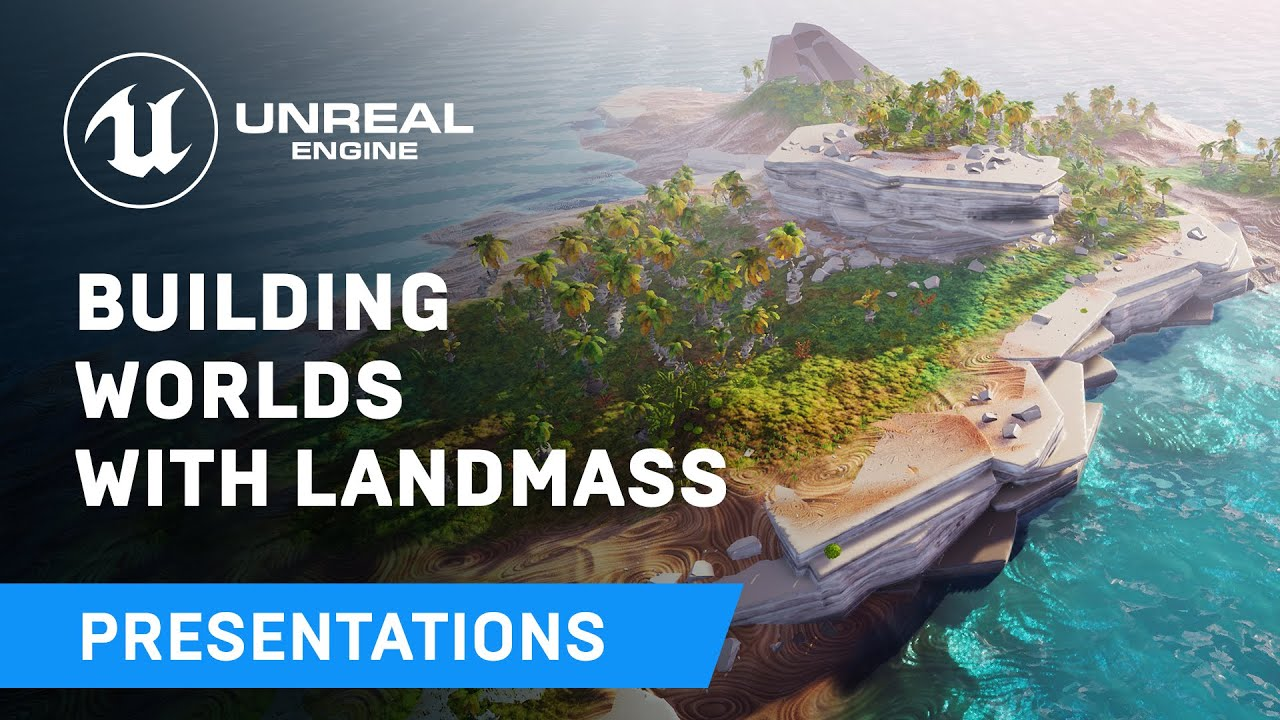 Building Worlds with Landmass | Unreal Engine