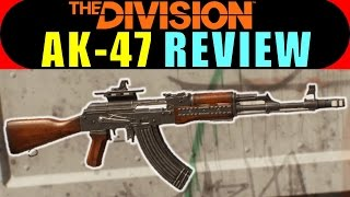 The Division AK47 Assault Rifle Variant Review
