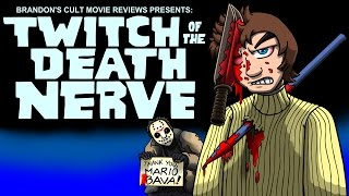 Brandon's Cult Movie Reviews: Twitch of the Death Nerve