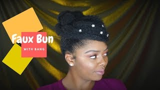 Faux Bun with Bang | TWA | Short Natural Hair