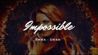 Emma Swan || Impossible