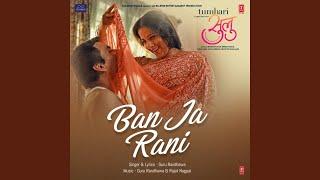 "Ban Ja Rani (From ""Tumhari Sulu"")"